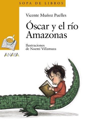 Óscar y el río Amazonas (LITERATURA INFANTIL (6-11 años) - Sopa de Libros)