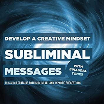 Subliminal Messages - Develop a Creative Mindset