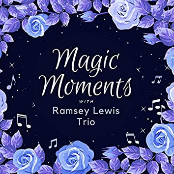 Magic Moments with Ramsey Lewis Trio