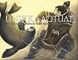 Unikkaaqtuat: An Introduction to Inuit Myths and Legends