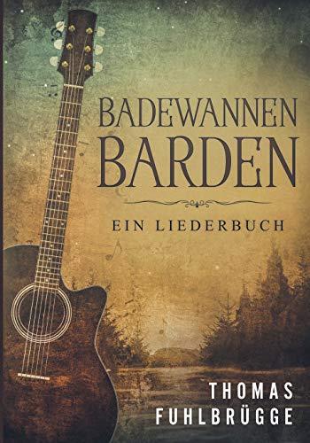 Badewannen-Barden: Ein Liederbuch