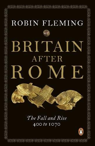 Britain After Rome: The Fall and Rise, 400 to 1070 (The Penguin History of Britain, Band 2)