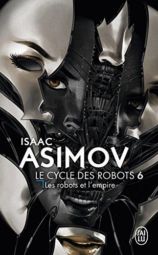 Le cycle des robots (Tome 6) - Les robots et l'empire (French Edition)