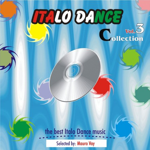Italo Dance Collection, Vol. 3 (The very best of Italo Dance 2000 -...