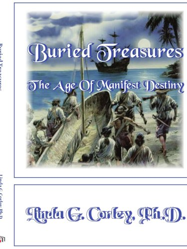 Buried Treasures: The Age Of Manifest Destiny