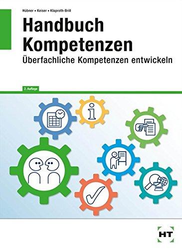 Handbuch Kompetenzen: Ãœberfachliche Kompetenzen entwickeln