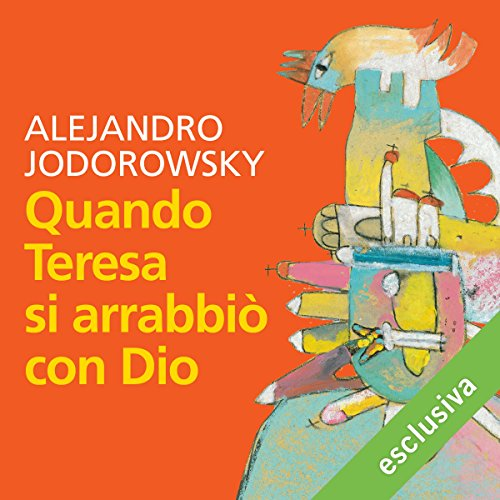 Quando Teresa si arrabbiò con Dio | Alejandro Jodorowsky