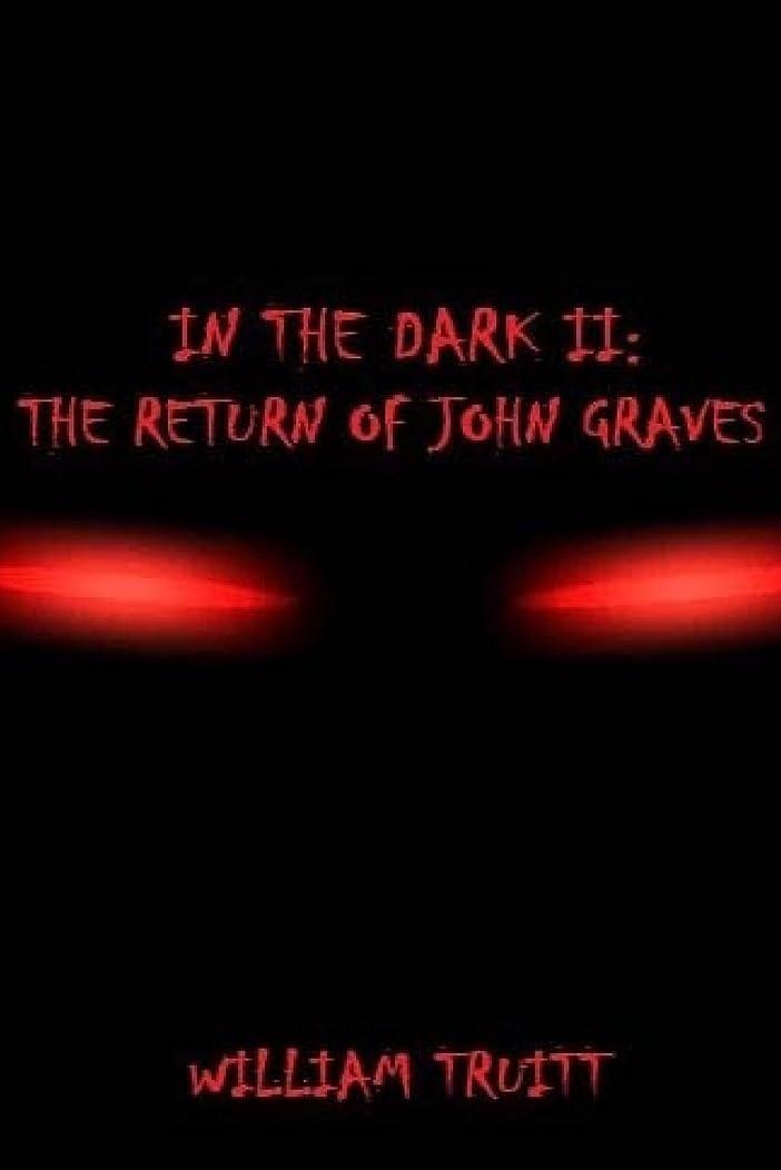 モネ月面マットIn The Dark II: The Return of John Graves (The In The Dark Trilogy)