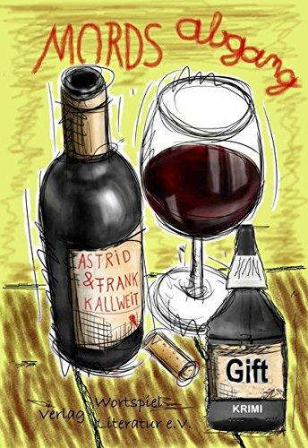 Mordsabgang: Wein & Krimi
