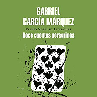 Doce cuentos peregrinos [Strange Pilgrims]                   By:                                                                                                                                 Gabriel García Márquez                               Narrated by:                                                                                                                                 Carlos Manuel Vesga                      Length: 5 hrs and 3 mins     93 ratings     Overall 4.5