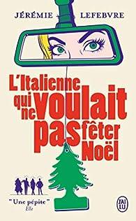 L'italienne qui ne voulait pas fêter Noël par Jérémie Lefebvre