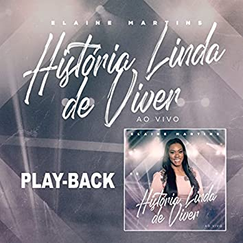 História Linda de Viver (Playback)
