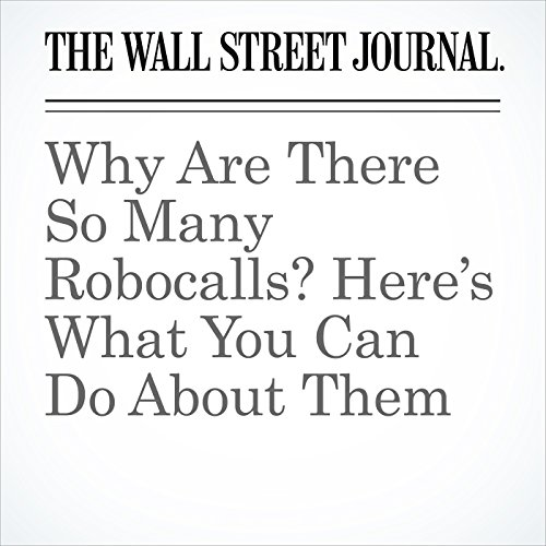 Why Are There So Many Robocalls? Here's What You Can Do About Them copertina