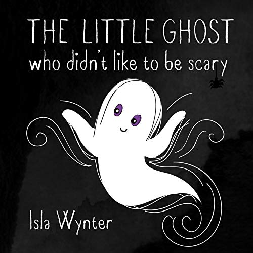 The Little Ghost Who Didn't Like to Be Scary: A Halloween Picture Book