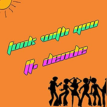 Funk With You (feat. Dende)