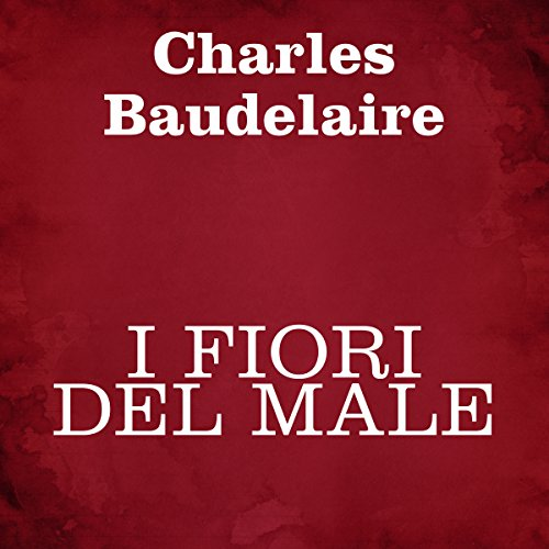 I fiori del male Audiobook By Charles Baudelaire cover art