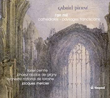 Pierne, G.: Paysages Franciscains / L'An Mil / Prelude To Les Cathedrales