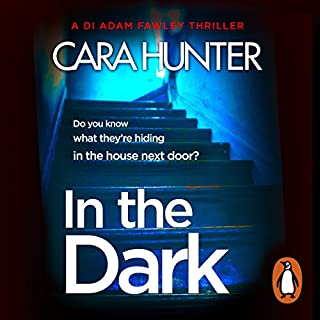 In the Dark     DI Fawley, Book 2              By:                                                                                                                                 Cara Hunter                               Narrated by:                                                                                                                                 Lee Ingleby,                                                                                        Emma Cunniffe                      Length: 11 hrs and 22 mins     396 ratings     Overall 4.6