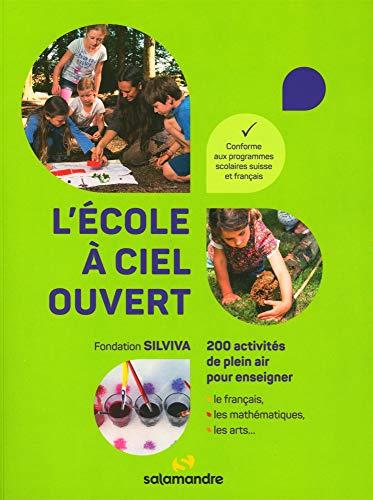 L'école à ciel ouvert : 200 activités de plein air pour enseigne
