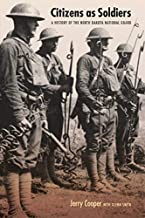 Citizens as Soldiers: A History of the North Dakota National Guard