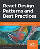 React Design Patterns and Best Practices: Build easy to scale modular applications using the most powerful components and design patterns (English Edition)
