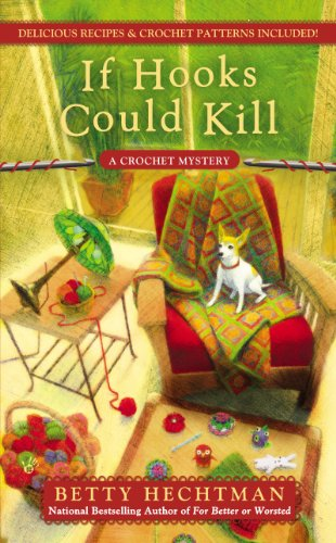 If Hooks Could Kill (A CROCHET MYSTERY Book 7)