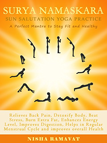 Surya Namaskara Sun Salutation Yoga Practice A Perfect Mantra To Stay Fit And Healthy Kindle Edition By Ramavat Nisha Health Fitness Dieting Kindle Ebooks Amazon Com