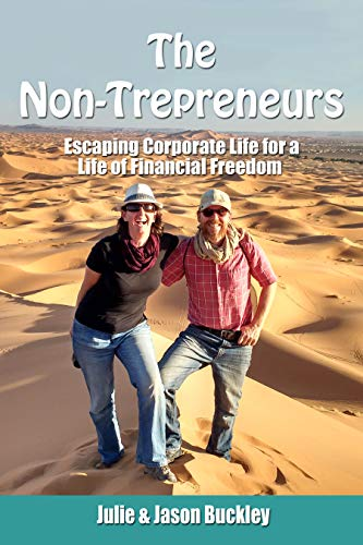 The Non-Trepreneurs: Escaping Corporate Life For a Life of Financial Freedom (English Edition)