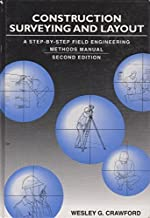 Construction surveying and layout: A step-by-step field engineering methods manual by Wesley G Crawford (1994-05-03)