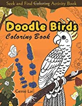 Seek and Find Coloring Activity Book: Doodle Birds Coloring Book: Bird Coloring Pages for Kids: Birds, Butterflies, Plants, Flowers and Insects, Ages ... (My First Zoology Coloring Book of Birds)