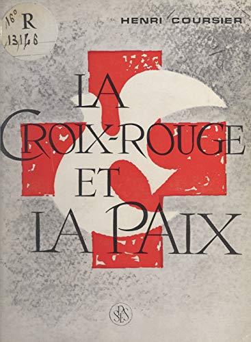 La Croix-Rouge et la paix (French Edition)