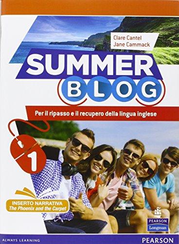 Summer blog. Per le Scuole superiori. Con e-book. Con espansione online: 1