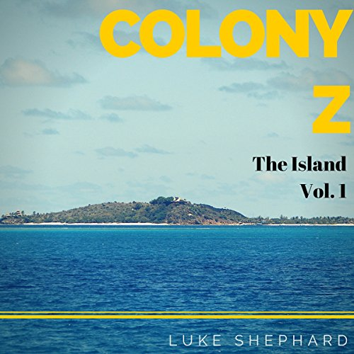 The Island     Colony Z, Book 1              By:                                                                                                                                 Luke Shephard                               Narrated by:                                                                                                                                 Liam Owen                      Length: 43 mins     Not rated yet     Overall 0.0