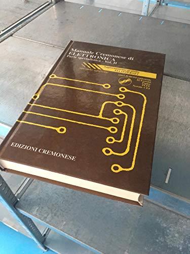 Manuale Cremonese di meccanica, elettrotecnica, elettronica (parte generale) vol. 1. Manuale Cremonese di elettronica (parte specialistica) vol. 2. Con CD-ROM