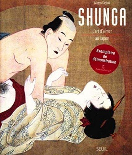 SHUNGA. L'art d'aimer au Japon (Livre Illustré)
