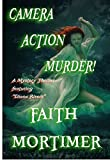 Camera...Action...Murder!: A Mystery Thriller featuring 'Diana Rivers' (The Diana Rivers Mysteries Book 4)