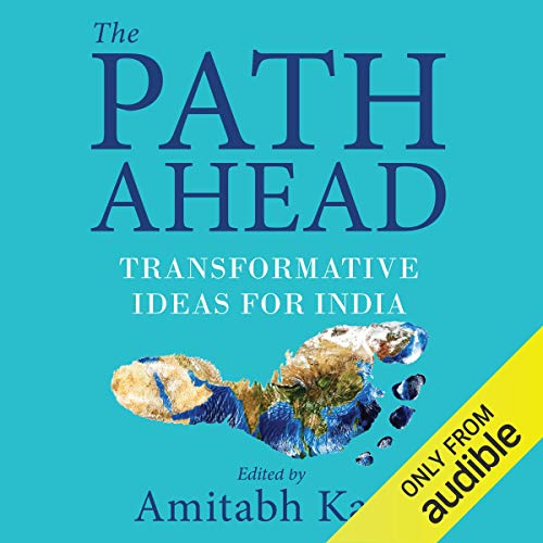 The Path Ahead     Transformative Ideas for India              Written by:                                                                                                                                 Amitabh Kant                               Narrated by:                                                                                                                                 Venkataraghavan Srinivasan                      Length: 10 hrs and 38 mins     Not rated yet     Overall 0.0