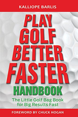 Play Golf Better Faster Handbook: The Little Golf Bag Book for Big Results Fast (English Edition)