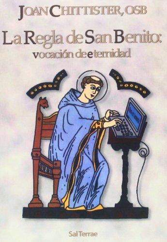 La Regla de San Benito: vocación de eternidad: 93 (Servidores y Testigos)
