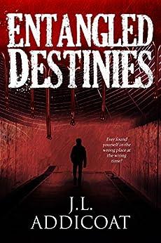 Entangled Destinies by [J. L. Addicoat]