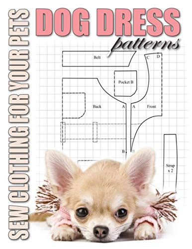 Dog Dress Patterns: Sew Clothing for Your Pets