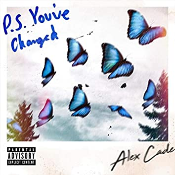 P.S. You've Changed