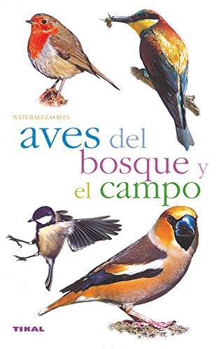 Aves Del Bosque Y El Campo (Naturaleza)