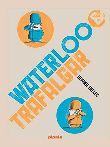 WATERLOO Y TRAFALGAR (PIPALA)