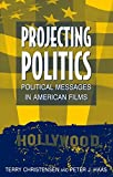 Projecting Politics: Political Messages in American Films