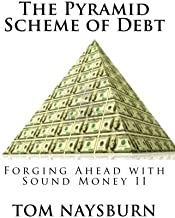 The Pyramid Scheme of Debt: Forging Ahead with Sound Money II