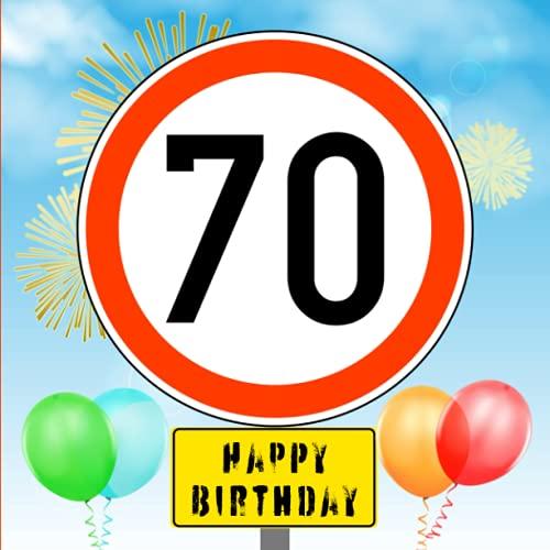 70 HAPPY BIRTHDAY Gästebuch: lustiges Geschenk zum 70. Geburtstag | Verkehrsschild Tempolimit 70 |...