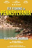Fly Fishing in Pennsylvania: Fly Fishing Log Book for Local Backyard Anglers and Wild Adventure Enthusiasts | Over 100 pages to Log Fishing Trips and Experiences | Essential Journal for the Tackle Box