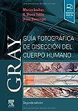 Gray. Guía fotográfica de disección del cuerpo humano - 2ª Edición