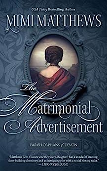 The Matrimonial Advertisement (Parish Orphans of Devon Book 1) by [Mimi Matthews]